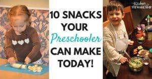 10 Snacks your Preschooler Can Make Today