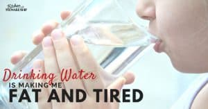 Is the Secret to Why You're Tired and Overweight Too Much Water?