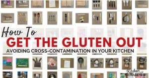 Gluten free kitchen rules - Tips on how to avoid cross contamination everyday