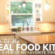 Tour of My Real Food Kitchen (and  Few of My Favorite Things!)