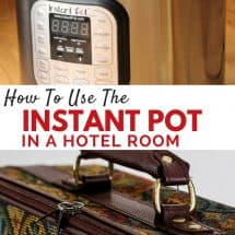 How to Use The Instant Pot in a Hotel Room