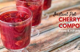Instant Pot Cherry Compote Recipe {Paleo & AIP Compliant} + 10 Instant Pot Desserts To Try NOW!