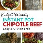 Instant pot chipotle beef recipe - easy to make and it's gluten free and paleo! Take an affordable cut of beef and make it delicious!