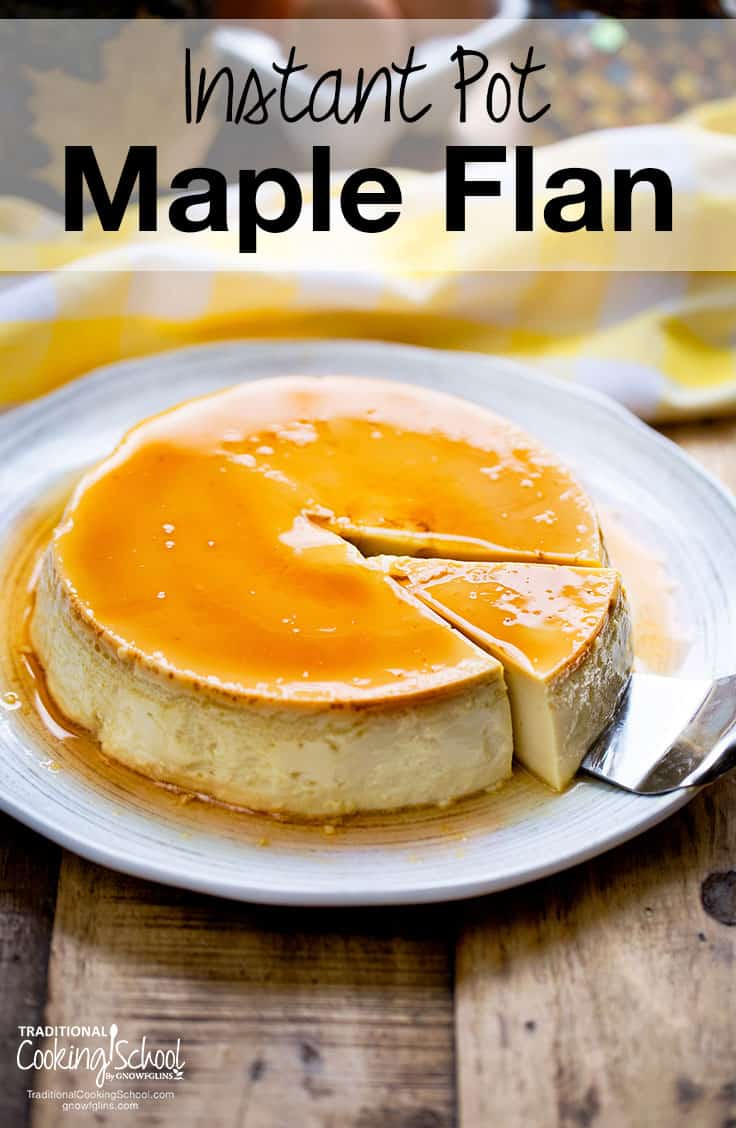 Instant Pot Maple Flan recipe - easy to make and tastes as good as it looks!