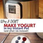 Instant Pot and homemade yogurt.