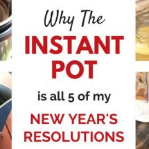 5 Resolutions – Using the Instant Pot to Achieve Them