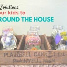 Clever, Easy Solutions to get your Kids to do Chores