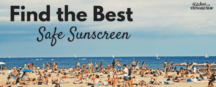 Find the best safe sunscreen