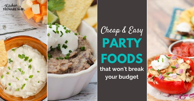 Cheap & easy party foods that won\'t break your budget