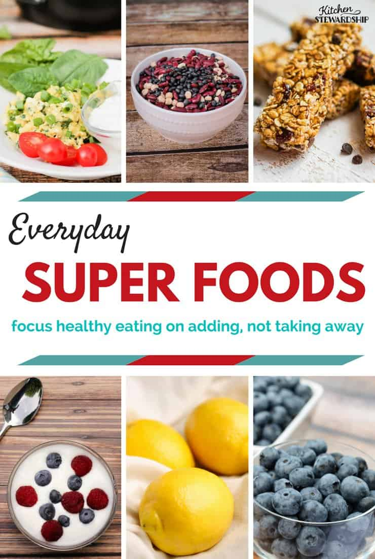 Healthy eating isn't always about avoiding junk. Get more out of what you eat by focusing on adding healthy foods, not taking away unhealthy foods. These Everyday Superfoods pack a nutritional punch!