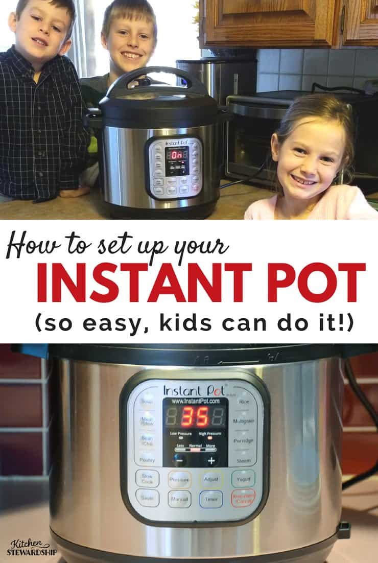 How to set up your new Instant Pot - so easy kids can do it!
