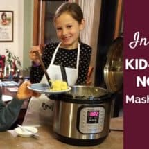 Easy Instant Pot Mashed Potatoes Made by Kids {VIDEO}