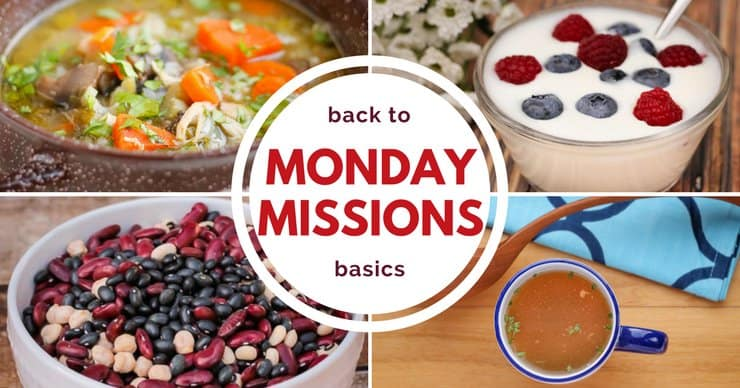 Monday Missions Baby Steps to Real Food Back to Basics