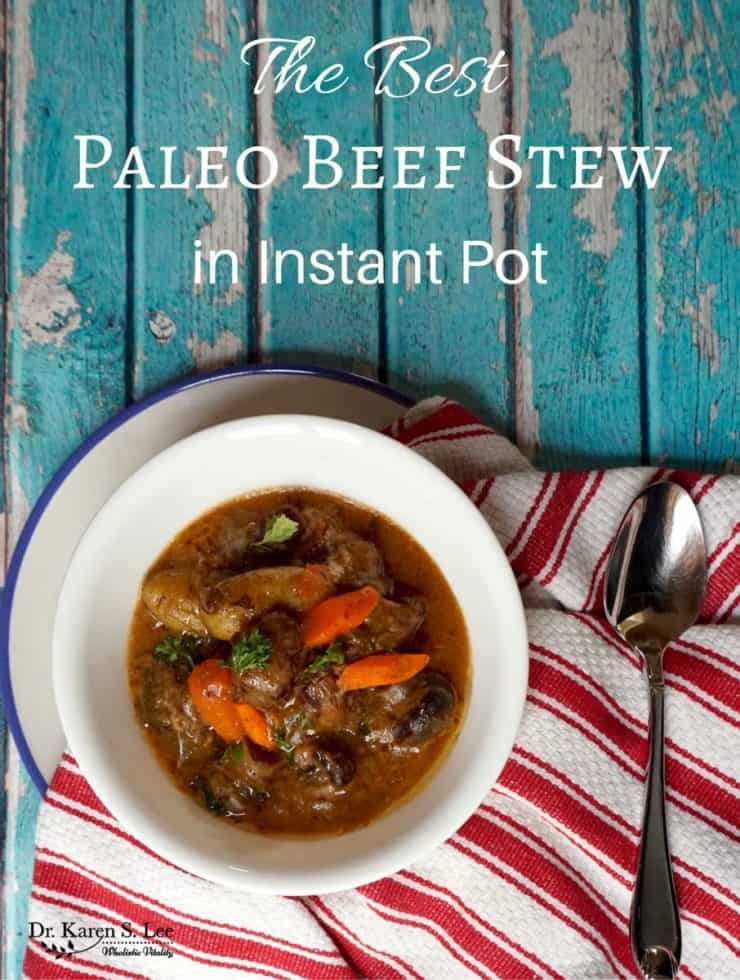 Delicious Paleo Beef Stew In an Instant Pot