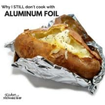 Why I STILL Don't Use Aluminum Foil (even though it probably doesn't cause Alzheimer's)
