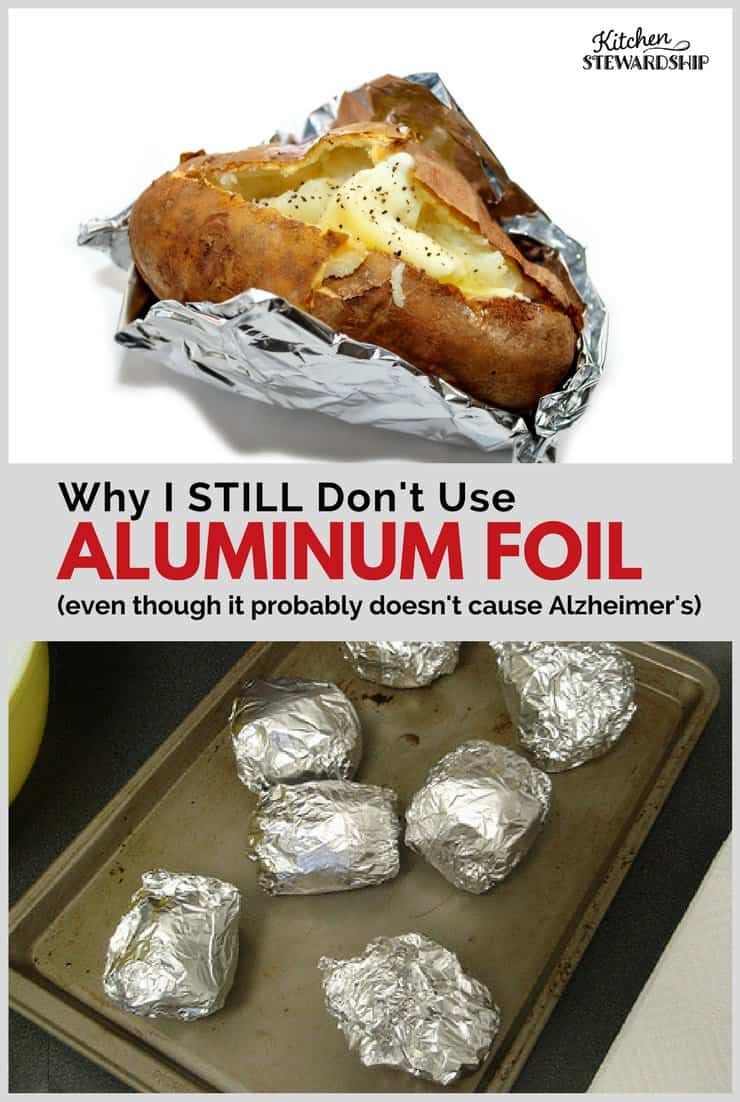 Why I STILL Dont Use Aluminum Foil