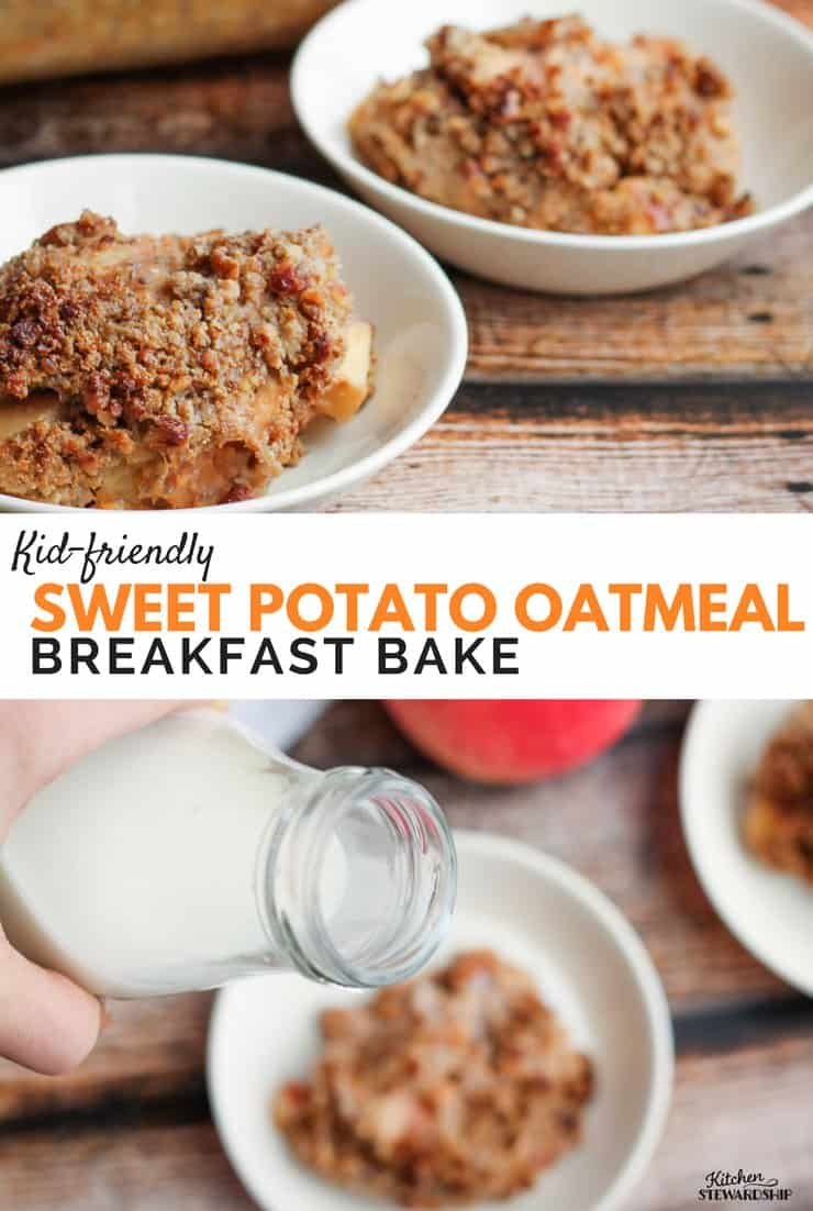 Top photo is sweet potato breakfast bake in a white bowl on a wood table. Bottom picture is milk being poured over sweet potato breakfast bake. Words read Kid-Friendly Sweet Potato Oatmeal Breakfast Bake.