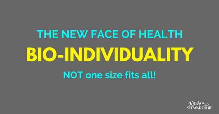 the new face of health is bio-individuality -- not one size fits all!