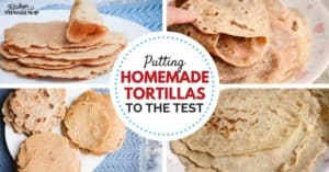 Kids Test Gluten-Free Tortillas (Recipe for 100% Whole Grain Gluten-Free Tortillas with No Gums!)