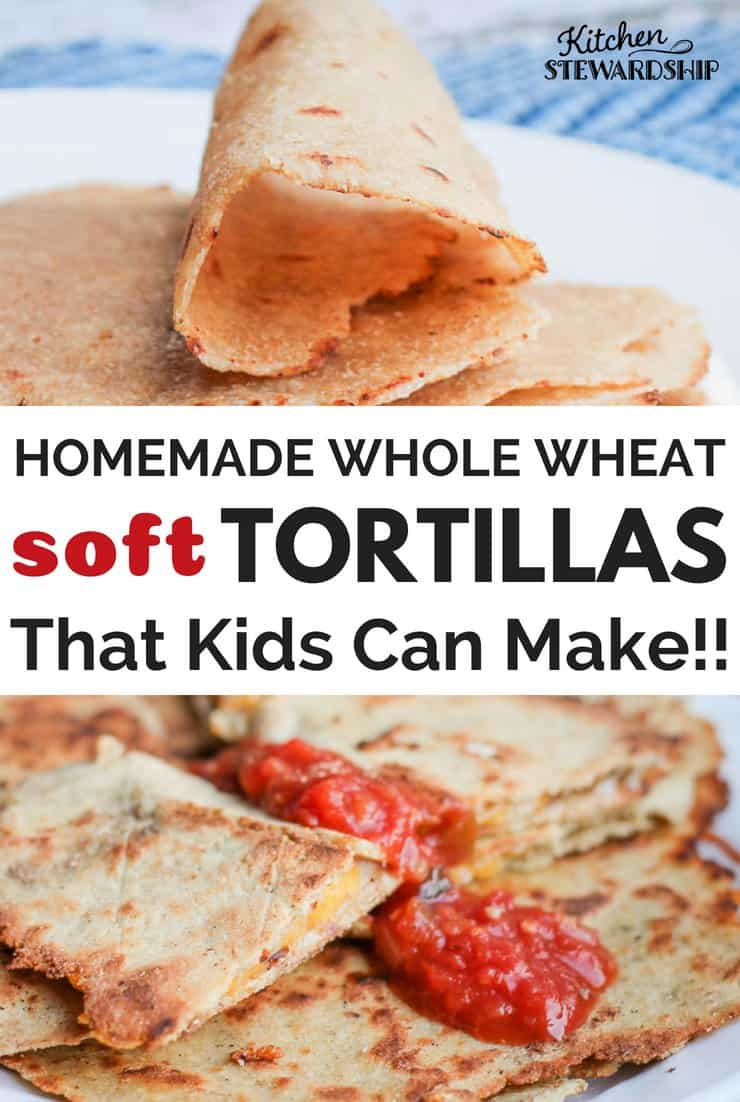 Homemade whole wheat soft tortillas kids can make