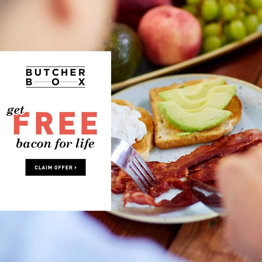 ButcherBox free bacon for life