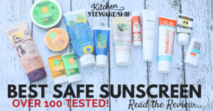 Natural Sunscreen Review: Over 100 Mineral Sunscreens Tested by One Family!
