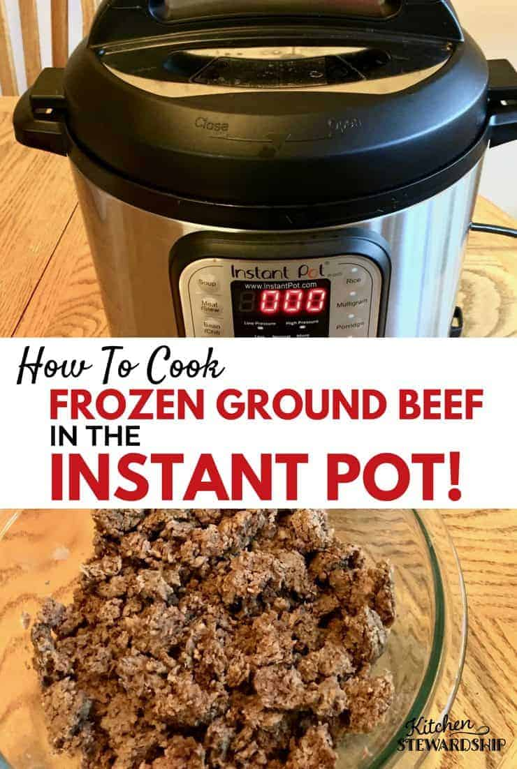 how to cook frozen ground beef in the instant pot pressure cooker - Kitchen Stewardship