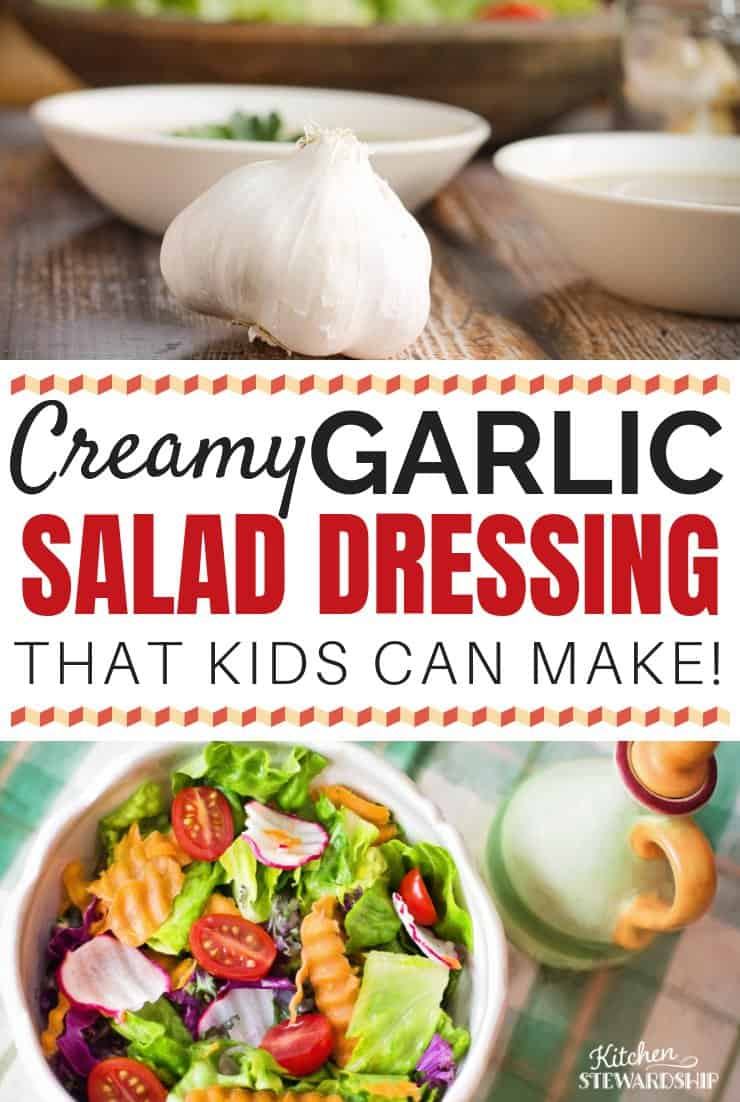 Creamy garlic salad dressing kids can make.