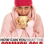 How can you beat the common cold naturally?