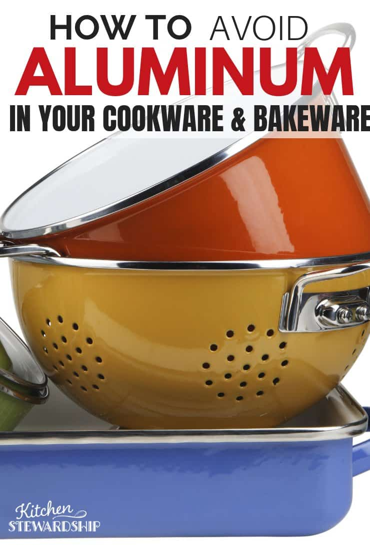 How to Avoid Aluminum in Your Cookware and Bakeware