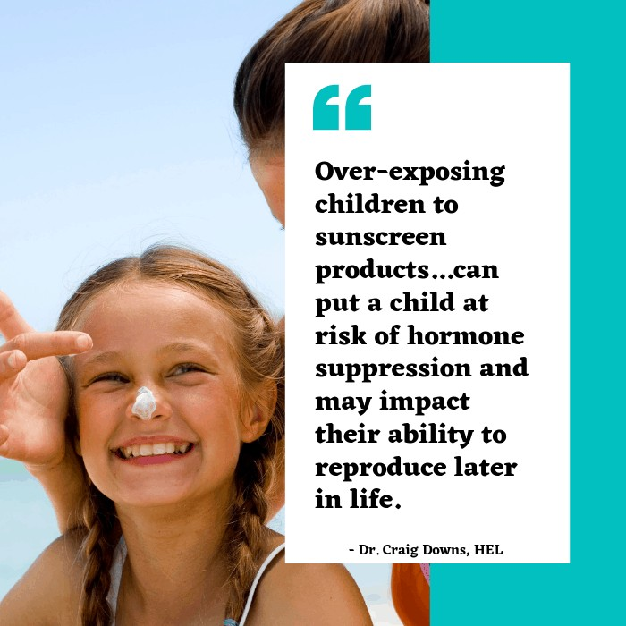 don't use oxybenzone in sunscreens on children - it's not safe!