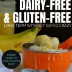How to Stick to a Dairy-Free and Gluten-Free Diet Long Term (and not go crazy!). Gluten-Free / Dairy-Free Kid-friendly recipes. #glutenfreedairyfree #glutenfree #dairyfree #glutenfreebaking
