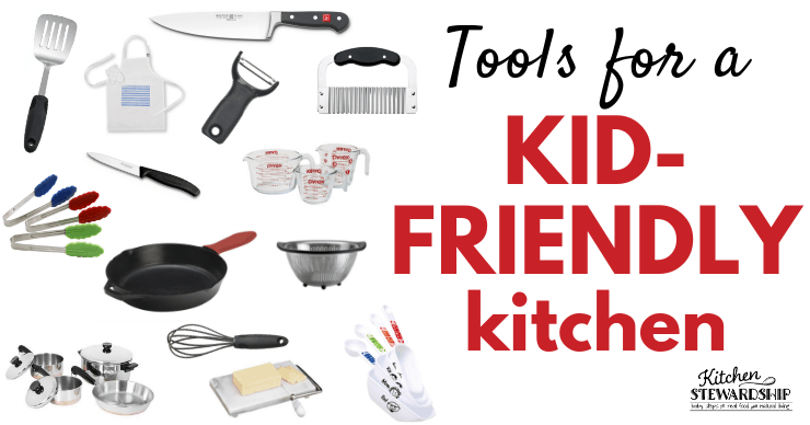 Tools for a Kid Friendly Kitchen