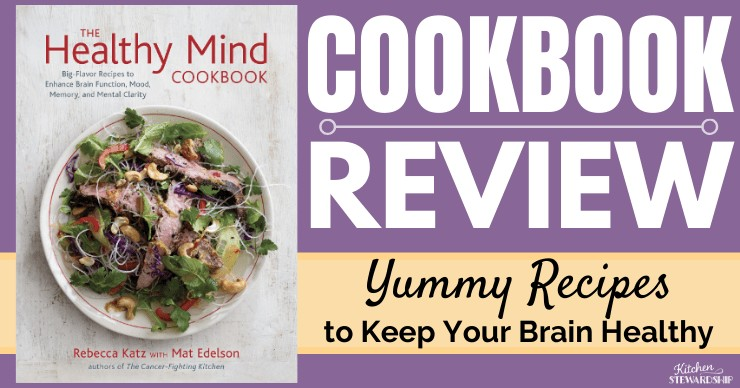 The Healthy Mind Cookbook Review - Yummy Recipes to Keep Your Brain Healthy