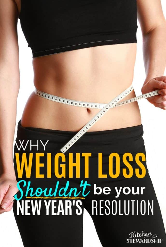 Why Weight Loss Shouldn't Be Your New Year's Resolution