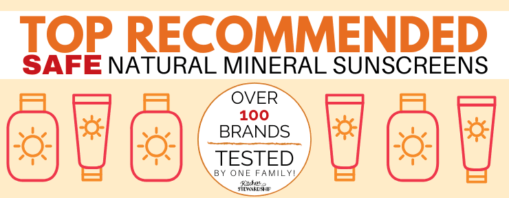 Top Recommended Safe Natural Mineral Sunscreens - Over 100 Brands Tested by One Real Family!