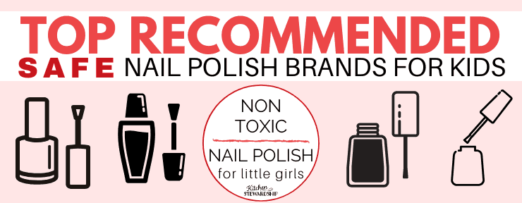 Top Recommended Safe Nail Polish Brands for Kids. Non-Toxic Nail Polish for little girls.