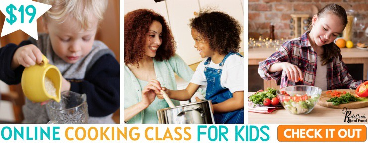 Kids Cook Real Food eCourse - 2 Week Risk-Free Trial and 2 Month Membership for $19!