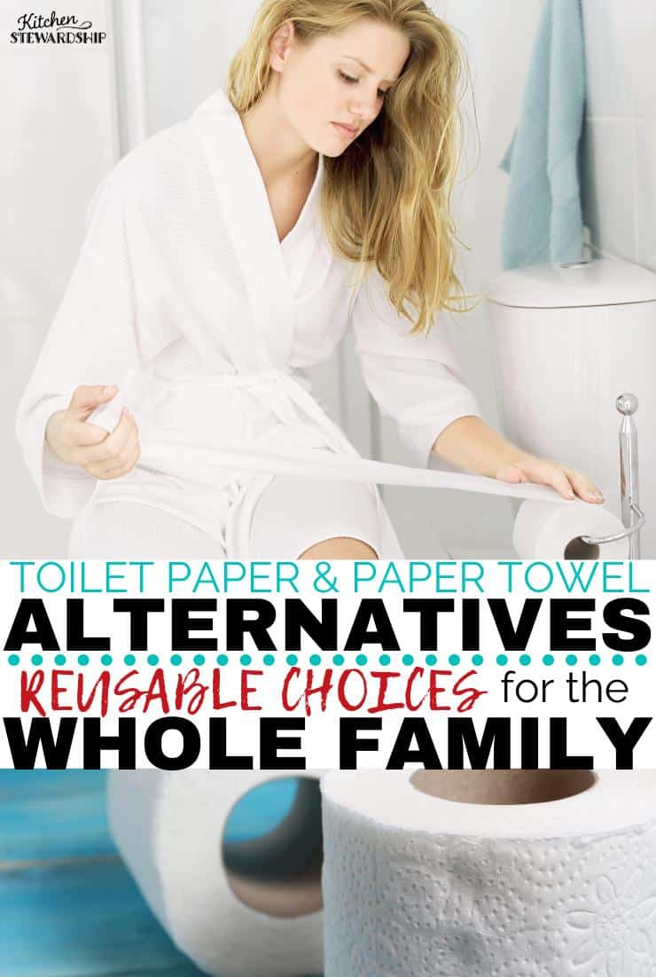 Toilet Paper and Paper Towel Alternatives. Reusable Choices for the Whole Family.