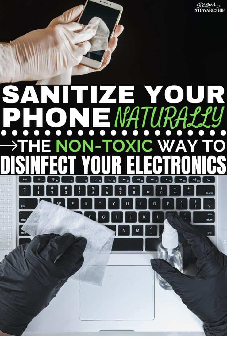 Sanitize your cell phone naturally. The non-toxic way to disinfect your electronics.