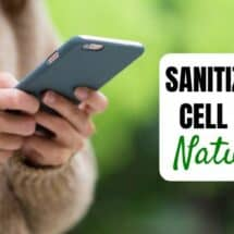5 Ways to Sanitize Cell Phones Naturally