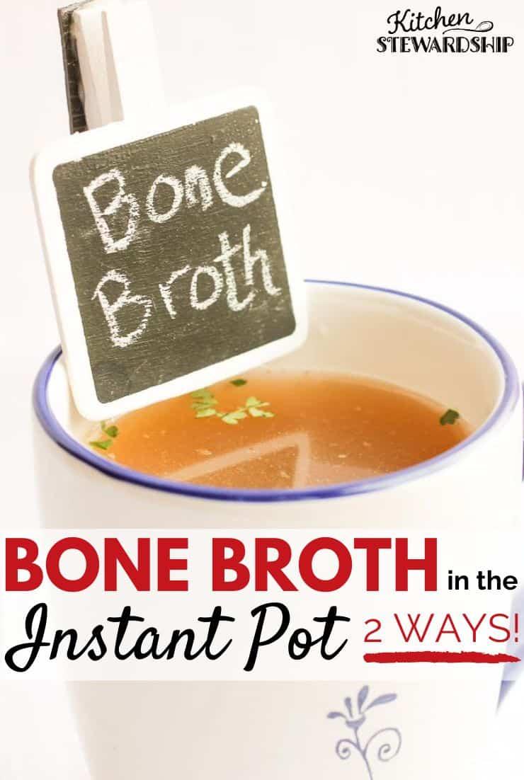 Bone broth in the Instant Pot - 2 ways