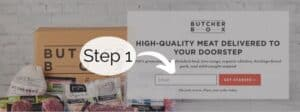 Step one ordering from ButcherBox