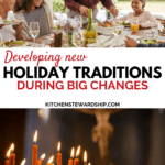 developing new holiday traditions during big changes