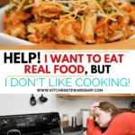 Help! I want to eat real food but I don't like cooking!